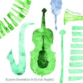 "Alpaca Ensemble & Eirik Hegdal ""Moving Slow"""