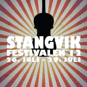 Stangvikfestivalen, July 26th to 29th.